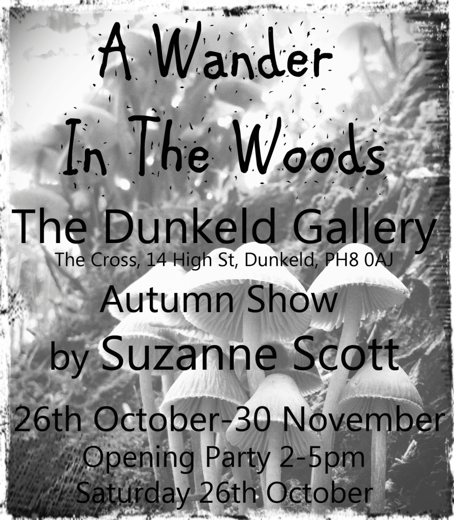 A Wander In The Woods Autumn Show at Dunkeld Gallery Poster